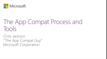 MVA-Windows Application Compatibility- Module 2:- App Compat Process and Tools