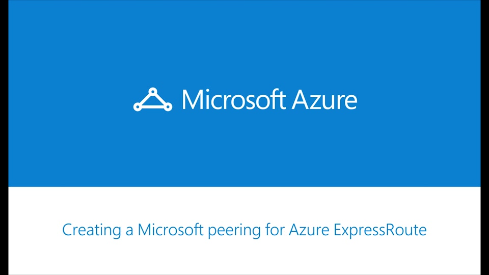 Azure ExpressRoute - How to set up Microsoft peering for your ExpressRoute circuit