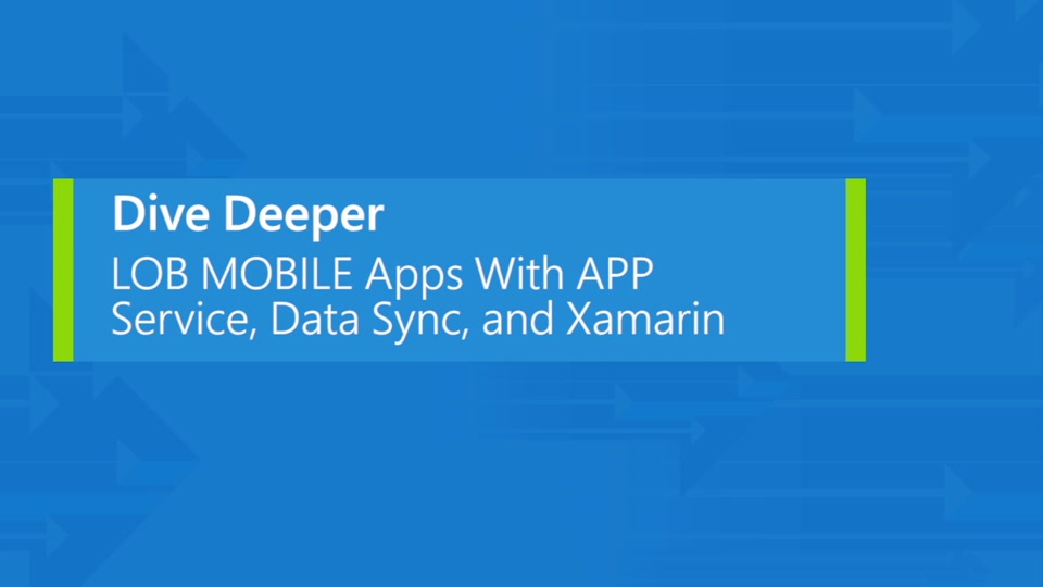 Make your enterprise mobile with App Service, Data Sync, and Xamarin