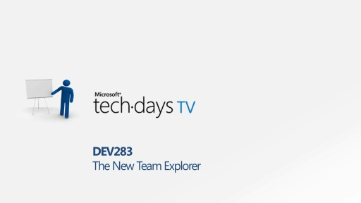 DEV283 - The New Team Explorer