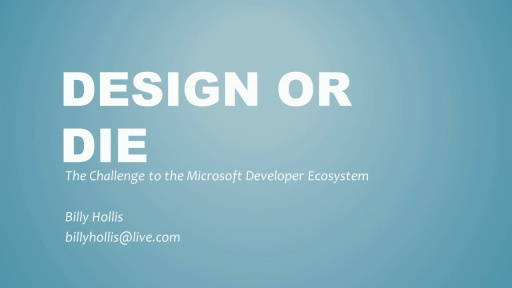Design or Die: The Challenge to the Microsoft Developer Ecosystem