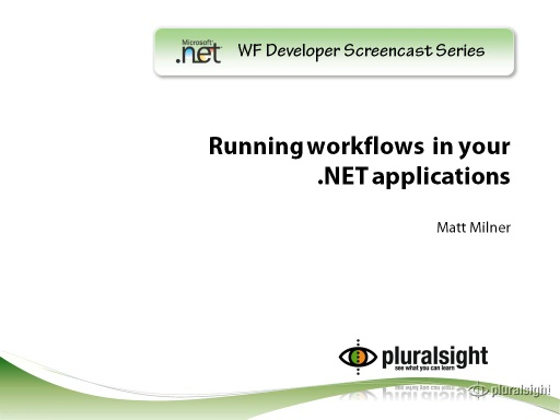 endpoint.tv Screencast - Running Workflows in your .NET Applications