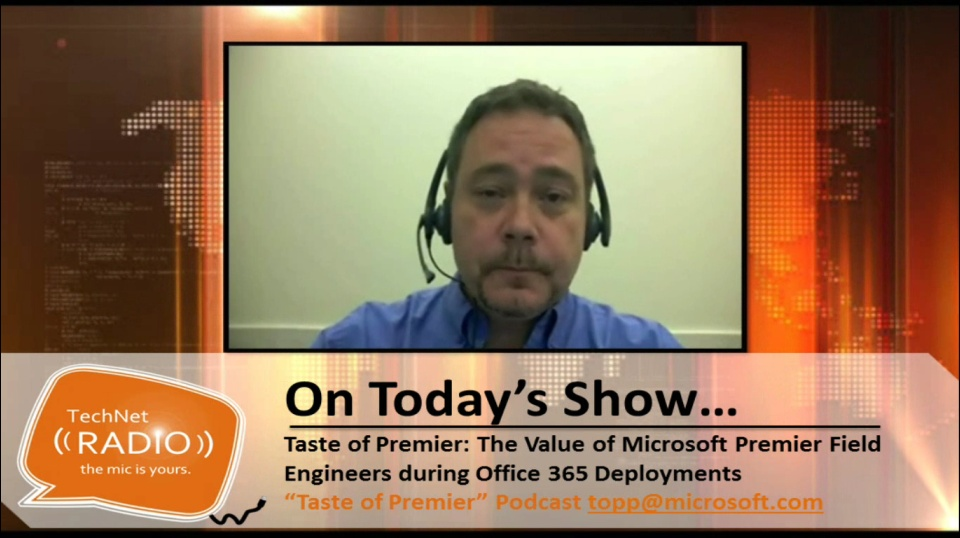 TechNet Radio: Taste of Premier - The Value of Microsoft Premier Field Engineers during an Office 365 Deployment
