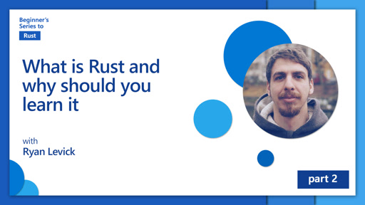 What is Rust and why should you learn it [2 of 35] | Beginner's Series to: Rust