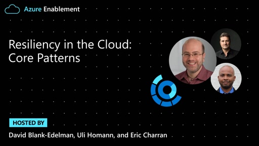 Armchair Architects: Resiliency in the Cloud – Core Patterns