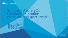 Advanced Windows Azure SQL Database Migration Part 3 - Import/Export Service