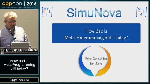 "CppCon 2016: Peter Gottschling ""How bad is Meta-Programming still today?"""