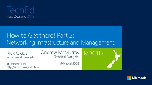 How to Get there! Part 2: Networking Infrastructure and Management.