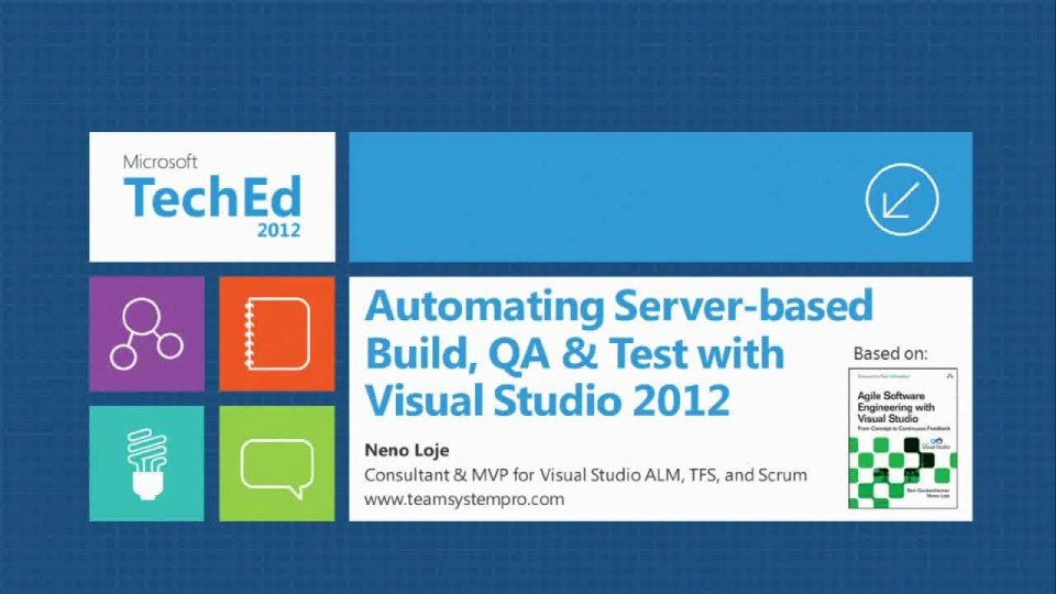 Automating Server-Based Build, QA & Test With Visual Studio 2012