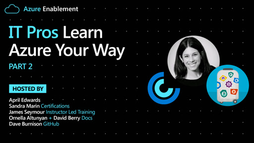 IT Pros: Learn Azure Your Way Pt. 2
