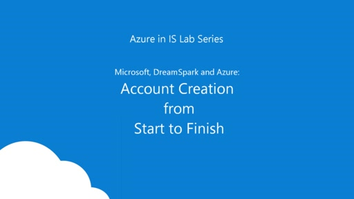 Student Account Creation from Start to Finish: Microsoft, DreamSpark and Azure