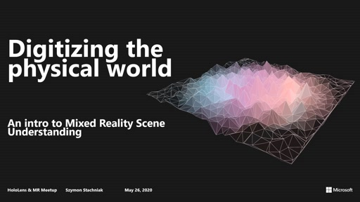 Digitizing the physical world: An intro to Mixed Reality Scene Understanding