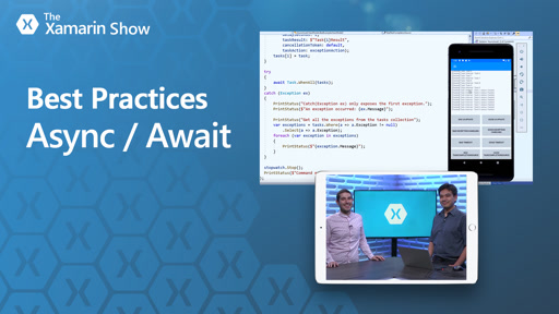 Best Practices - Async / Await | The Xamarin Show