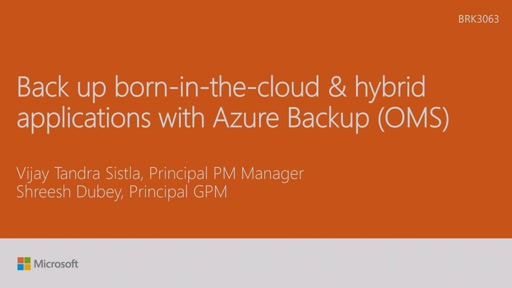 Back up born-in-the-cloud and hybrid applications with Operations Management Suite and Azure Backup_x000D_