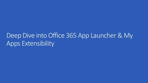 Deep dive into Office 365 App Launcher & My Apps Extensibility