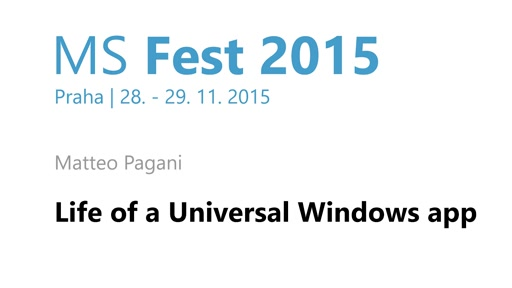 MS Fest Praha: Life of an Universal Windows app