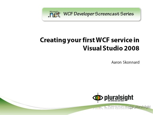 endpoint.tv Screencast - Creating Your First WCF Service