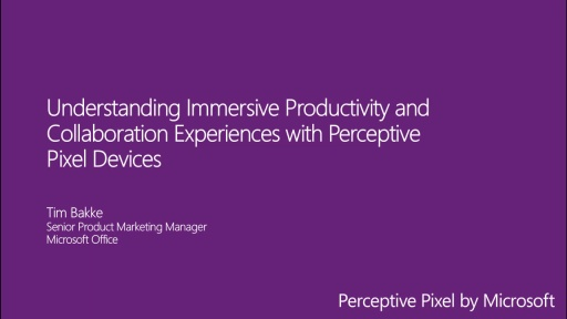 Understanding Immersive Productivity and Collaboration Experiences with Perceptive Pixel Devices
