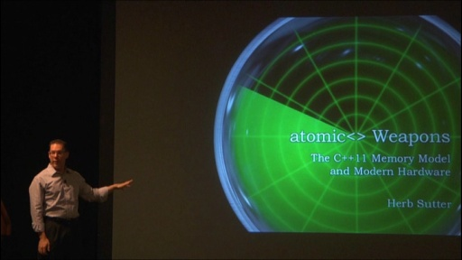 C++ and Beyond 2012: Herb Sutter - atomic<> Weapons, 1 of 2