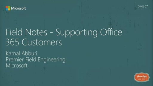 Field Notes - Supporting Office 365 Customers