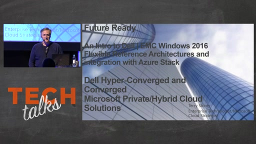 Tech Talks 2016 Dell EMC Stage Windows 2016 Flexible Hybrid Cloud Reference Architectures for SDDC-Cloud Native and integration-coexistence with Azure Stack