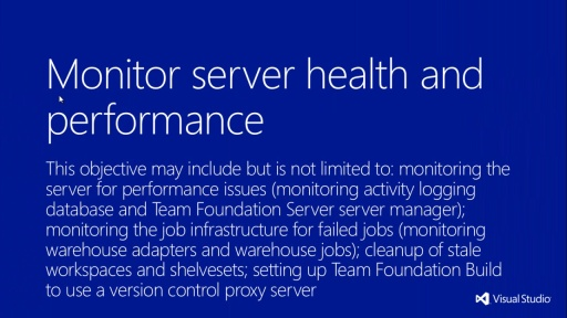 MVA Administering Visual Studio TFS 2012: Exam (70-496) - Monitorar Server Health e Performance