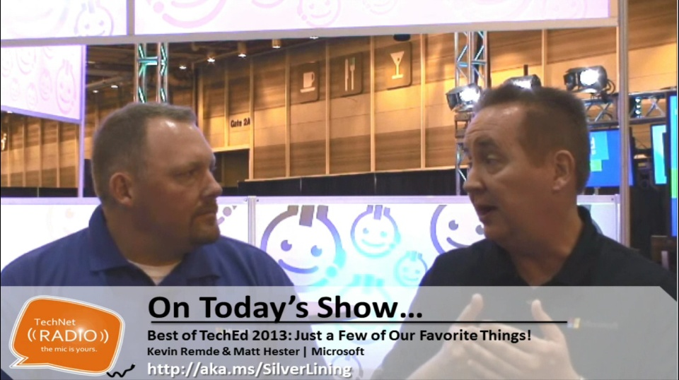 TechNet Radio: Best of TechEd 2013 - Just a Few of Our Favorite Things!