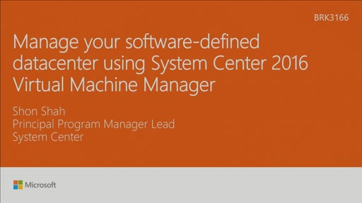 Manage your software-defined datacenter using System Center 2016 Virtual Machine Manager