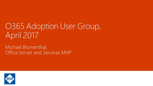 Office 365 Adoption User Group (Chicagoland Chapter) - April 2017 Meeting Part 1