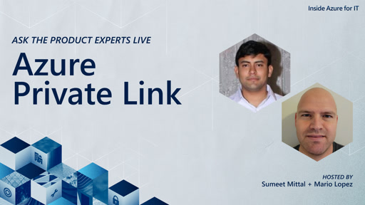 Ask the product experts live: Azure Private Link