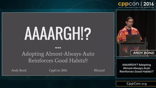 """CppCon 2016: Andy Bond """"AAAARGH!? Adopting Almost Always Auto Reinforces Good Habits!?"""""""