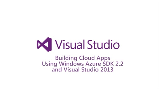 Building Cloud Apps using Windows Azure SDK 2.2 and Visual Studio 2013