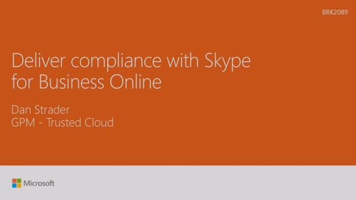 Deliver compliance with Skype for Business Online