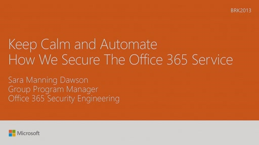 Keep calm and automate: How we secure the Office 365 service