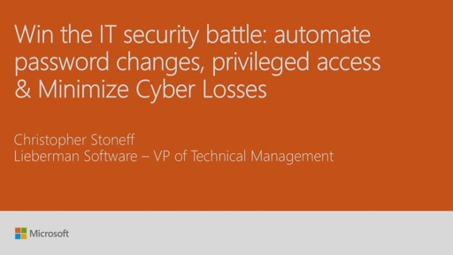 Win the IT security battle: automate password changes, privileged access & Minimize Cyber Losses