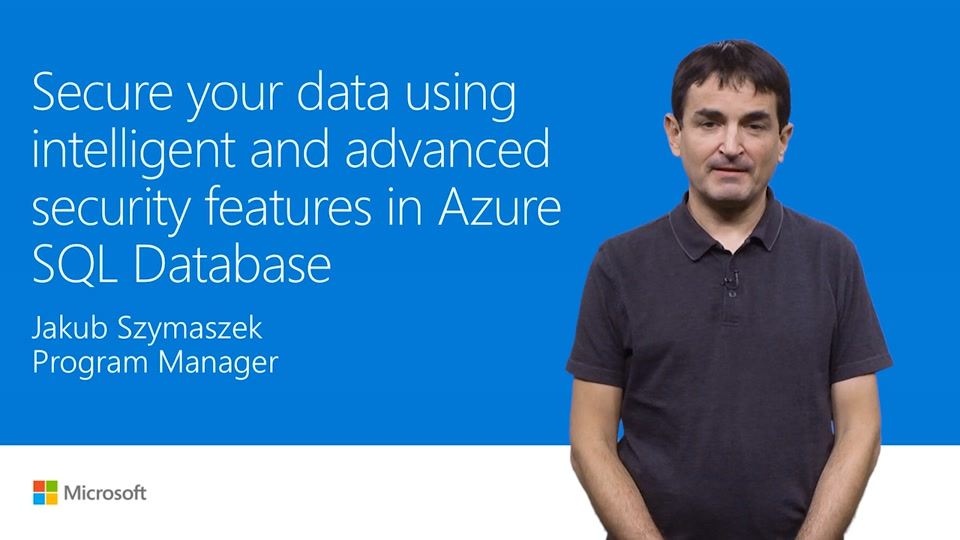 Protect customer data with advanced security features in SQL Database