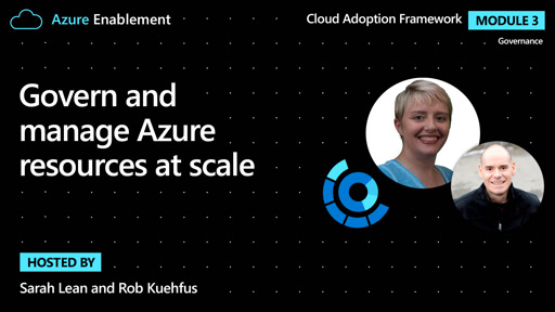 Govern and manage Azure resources at scale | Governance Ep.6 : Cloud Adoption Framework