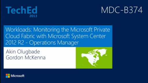 Workloads: Monitoring the Microsoft Private Cloud Fabric with Microsoft System Center 2012 SP1 - Operations Manager