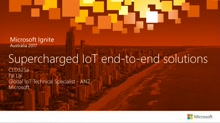 Supercharged IoT end-to-end solutions on Azure IoT platform