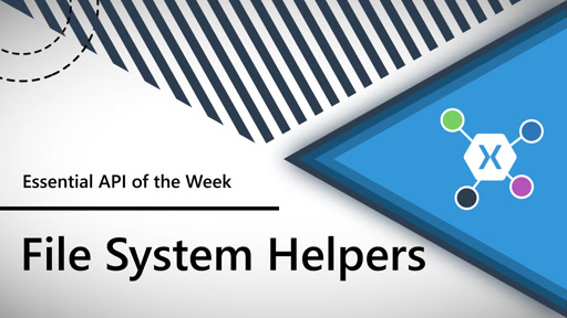 File System Helpers (Xamarin.Essentials API of the Week)