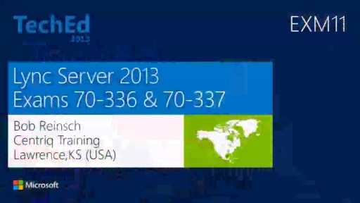 Exam Prep: 70-336 and 70-337 - MCSE: Communications (Microsoft Lync Server 2013)