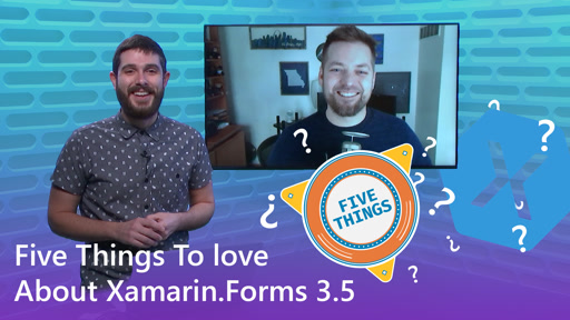 Five Things to Love About Xamarin.Forms 3.5