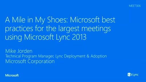 A Mile in My Shoes: Microsoft best practices for the largest meetings using Lync