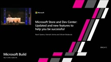 Microsoft Store and Dev Center: Updated and new features to help you be successful