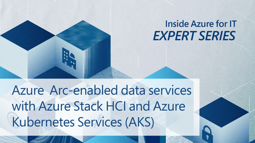 Azure Arc–enabled data services with Azure Stack HCI and Azure Kubernetes Service (AKS)