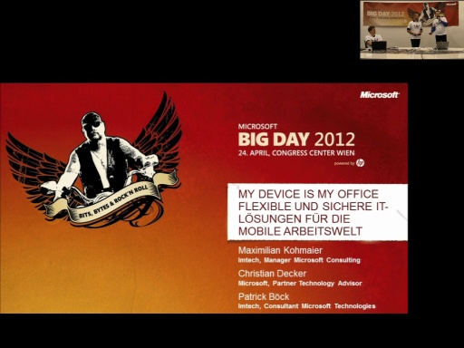 BigDay 2012 - My Device is my Office - Flexible und sichere IT-Lösungen für die mobile Arbeitswelt