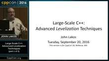 "CppCon 2016: John Lakos ""Advanced Levelization Techniques (part 1 of 3)"""