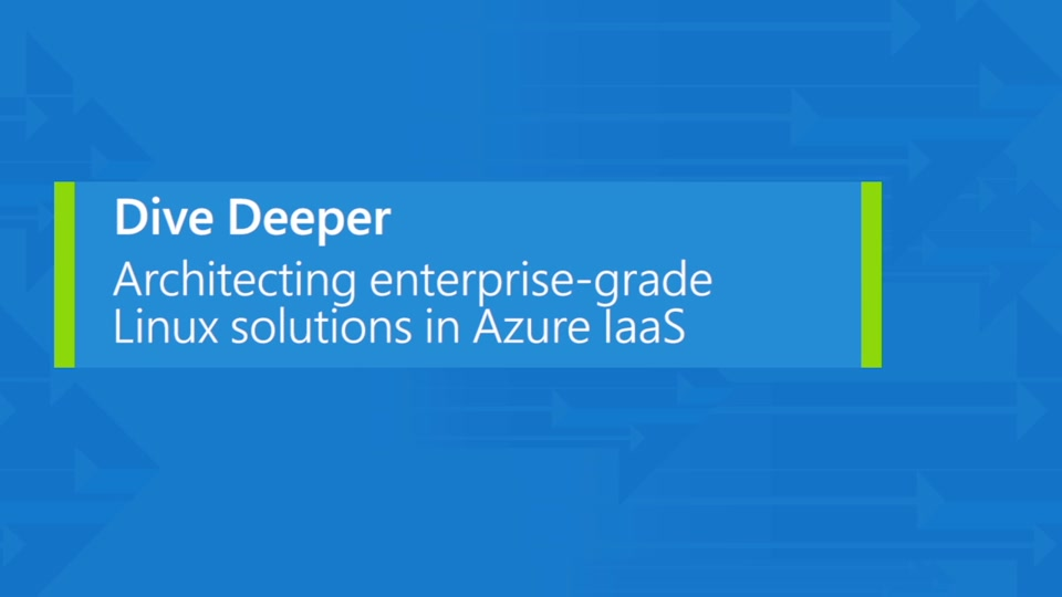 Architecting enterprise-grade Linux solutions in Azure IaaS