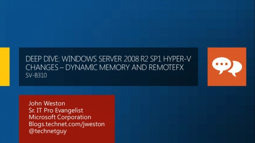 Deep Dive: Windows Server 2008 R2 SP1 Hyper-V Changes - Dynamic Memory and RemoteFX