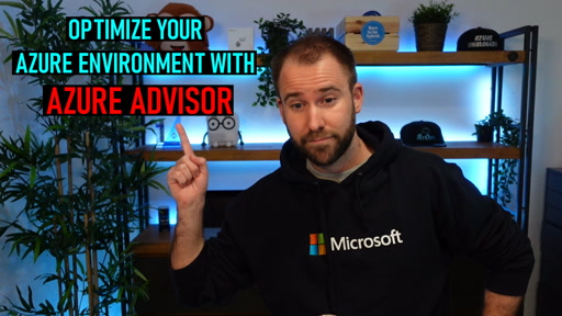 Optimize your Azure environment with Azure Advisor